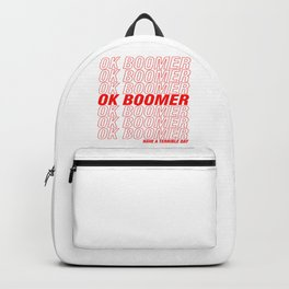 Ok Boomer - Have a Terrible Day Backpack