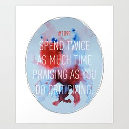 Praise, Don't Criticize Art Print