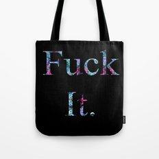 Fuck It -- Rad Tote Bag