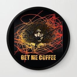 Get Me Coffee Wall Clock