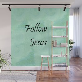Follow Jesus Wall Mural