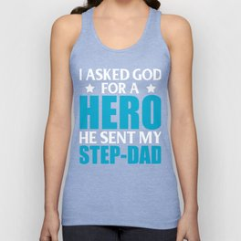 I Asked God For A Hero He Sent My Step-Dad Unisex Tank Top