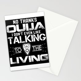 No Thanks Ouija I Don't Like Talking To Living Stationery Cards