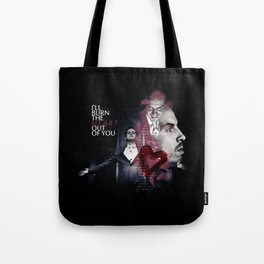 I ll burn the heart out of you Tote Bag