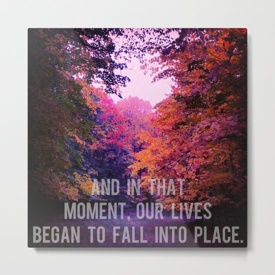 And In That Moment, Our Lives Began To Fall Into Place Metal Print