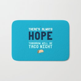 There's Always Hope... Bath Mat
