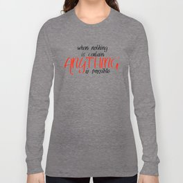 Anything is possible Long Sleeve T-shirt