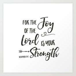 Joy of the Lord is Your Strength Art Print