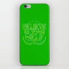 Believe in yourself iPhone & iPod Skin
