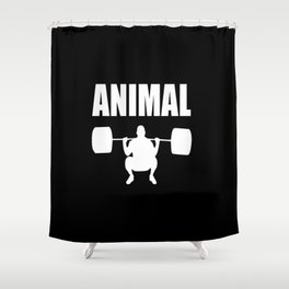 Animal gym quote Shower Curtain