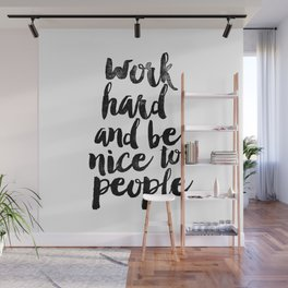 Work Hard and be Nice to People black and white typography poster black-white design bedroom wall Wall Mural