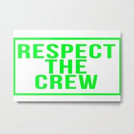 Respect The Crew Green Metal Print