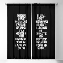 The medieval university looked backwards it professed to be a storehouse of old knowledge The modern university looks forward and is a factory of new knowledge Blackout Curtain