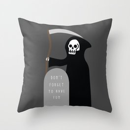 Don't Forget to Have Fun Throw Pillow