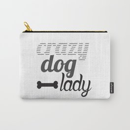 Crazy Dog Lady Carry-All Pouch