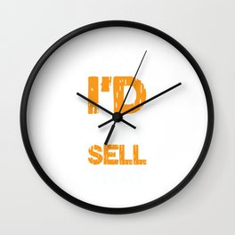 I'd Sell That Real Estate Realty Realtor Agent Property Building Land Key House T-shirt Design Wall Clock