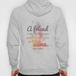 Friendship | Elbert Hubbard Hoody