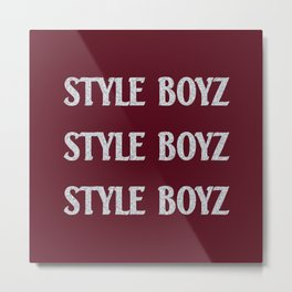 I'm a Style Boy for Life Metal Print