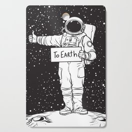Astronaut need a Ride to Earth Cutting Board