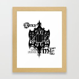 Only God Can Judge Me Framed Art Print
