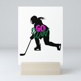 Go Wild Womens Hockey Mini Art Print