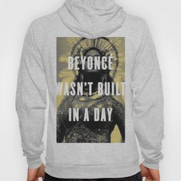 Bey Wasn't Built In A Day Hoody