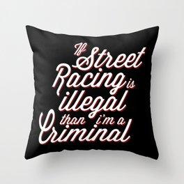 Street Racing  Throw Pillow