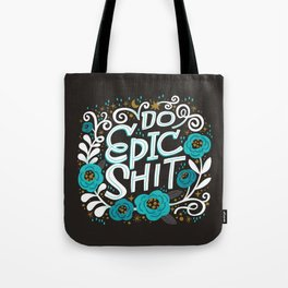 Sh*t People Say: Do Epic Shit Tote Bag