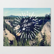Go Forth! Canvas Print
