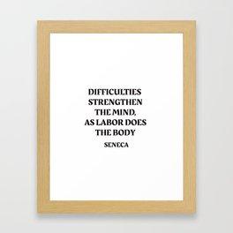 DIFFICULTIES - Seneca Stoic Quote Framed Art Print