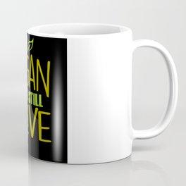 Vegan And Still Alive Coffee Mug