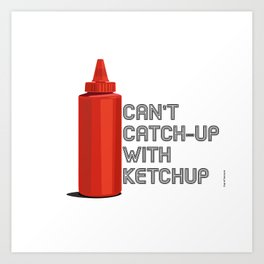 Ketchup Pride - Condiment Race Catsup Art Print