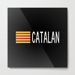 Catalunya: Catalan Flag & Catalan Metal Print