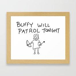 Buffy Will Patrol Tonight Framed Art Print