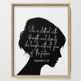She Is Clothed with Strength and Dignity. She Laughs Without Fear of the Future. -Proverbs 31:25 Serving Tray