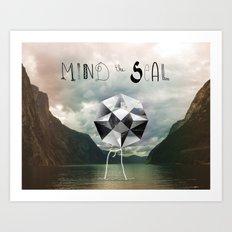 Mind the Seal! Art Print