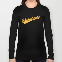 Schadenfreude! Long Sleeve T-shirt