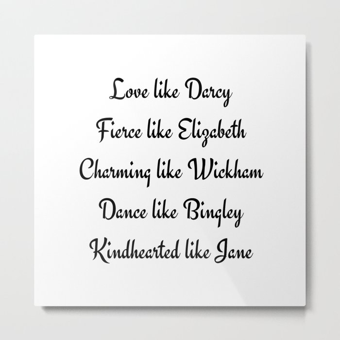 Pride and Prejudice Jane Austen Love Like Darcy Fierce Like Elizabeth Metal Print