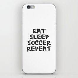 Eat, Sleep, Soccer, Repeat iPhone Skin