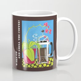 Wake up and smell the coffee Coffee Mug