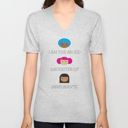 Proud daughter of Immigrants Unisex V-Neck