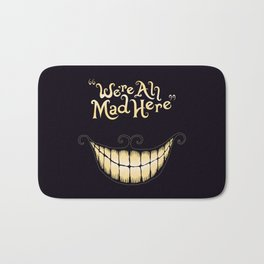 We're All Mad Here Bath Mat
