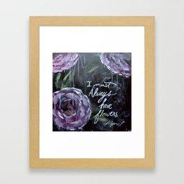 I Must Always Have Flowers Monet Framed Art Print