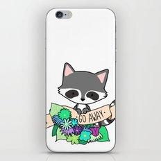 Raccoon, GO AWAY! iPhone & iPod Skin