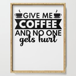 Give Me Coffee And No One Gets Hurt Funny Sarcastic SAying Serving Tray