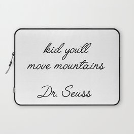 kid you'll move mountains Laptop Sleeve