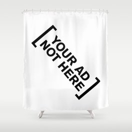 [Your Ad Not Here] Shower Curtain