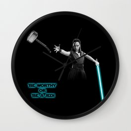 Be worthy or be a jedi art Wall Clock