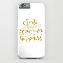 Create Your Own Happiness | Gold Palette iPhone Case