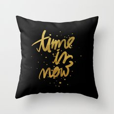 Time Is Now Throw Pillow